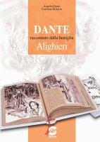 Dante raccontato dalla famiglia Alighieri - Angela Gionti, Caterina Di Iorio
