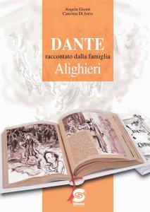 Copertina di 'Dante raccontato dalla famiglia Alighieri'