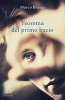 Teorema del primo bacio - Braico Marco