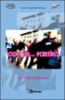 Con te... partirò. La vita comune - Pastorale Giovanile diocesi di Milano