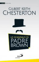 Lo scandalo di padre Brown - Gilbert Keith Chesterton