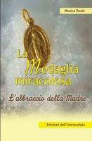 La medaglia miracolosa. L'abbraccio della madre - Monica Reale