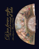 D'un fresco colpo d'ala. Tre secoli di ventagli della collezione Monosi Resta