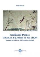 Ferdinando Donno e «Gli amori di Leandro ed Ero» (1620). Con «La Musa Lirica», fra Petrarca e Marino - Filieri Emilio