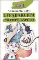 Uffabaruffa colpisce ancora - Gatti Annamaria