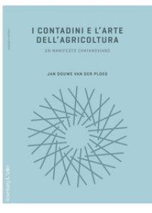 Copertina di 'I contadini e l'arte dell'agricoltura. Un manifesto chayanoviano'