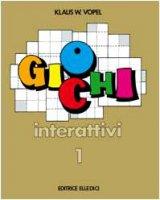 Giochi interattivi. Vol. 1 - Vopel Klaus