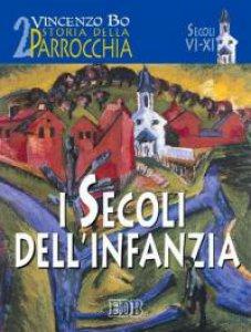 Copertina di 'Storia della parrocchia [vol_2] / I secoli dell'infanzia'