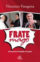 Frate mago - Vincenzo Varagona