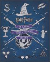 Harry Potter. Il libro degli oggetti magici. Ediz. illustrata - Revenson Jody