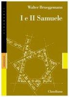 Primo e secondo Samuele - Brueggemann Walter