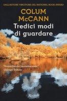 Tredici modi di guardare - McCann Colum