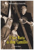 L' ave Maria di don Camillo - Gnocchi Alessandro