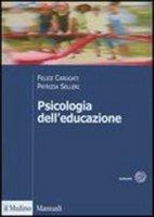 Psicologia dell'educazione - Carugati Felice,  Selleri Patrizia