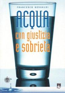 Copertina di 'Acqua con giustizia e sobrietà'