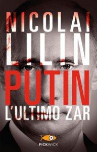 Copertina di 'Putin. L'ultimo zar'