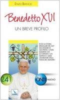 Benedetto XVI. Un breve profilo - Bianco Enzo
