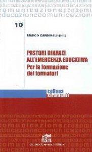 Copertina di 'Pastori dinanzi all'emergenza educativa. Per la formazione dei formatori'