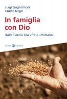 In famiglia con Dio - Negri Fausto
