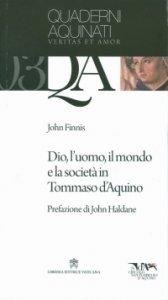Copertina di 'Dio, l'uomo, il mondo e la società in Tommaso d'Aquino'