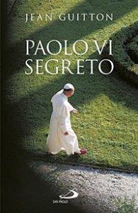 Copertina di 'Paolo VI segreto'