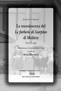 Copertina di 'La messinscena de «Le furberie di Scapino» di Molière. Note di regie'
