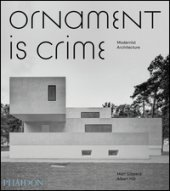Ornament is crime. Modernist architecture. Ediz. illustrata - Gibberd Matt, Hill Albert