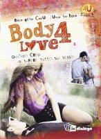 Body 4 love - Rosangela Car�, Luisa Santoro