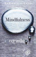 Mindfulness e cervello - Siegel Daniel J.