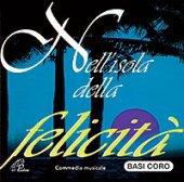 Nell'isola della felicità (Basi coro) Commedia musicale - MARCELLO FANTERA - MARIANO MARZIALI - SERGIO NATALI