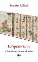 Lo Spirito Santo nella tradizione battesimale siriaca - Sebastian P. Brock