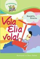 Vola, Elia, vola - Bonacina Benedetta