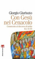 Con Ges� nel Cenacolo - Giorgio Giurisato