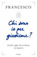 Chi sono io per giudicare? - Papa Francesco