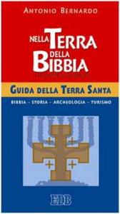 Copertina di 'Nella terra della Bibbia. Guida della Terra Santa'