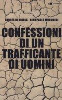 Confessioni di un trafficante di uomini - Di Nicola Andrea, Musumeci Giampaolo