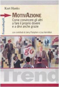 Copertina di 'Motivazione. Come convincere gli altri a fare il proprio dovere e a dirvi anche grazie'