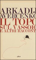 Il topo sul vassoio e altri racconti - Avercenko Arkadij