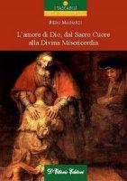 Amore di Dio, dal Sacro Cuore alla Divina Misericordia. (L') - Piero Mainardi