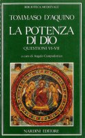 La potenza di Dio. Questioni VI e VII - Tommaso d'Aquino (san)