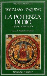 Copertina di 'La potenza di Dio. Questioni VI e VII'