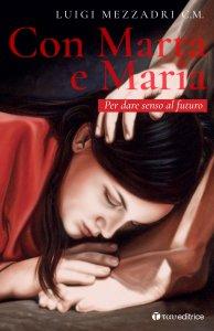 Copertina di 'Con Marta e Maria'