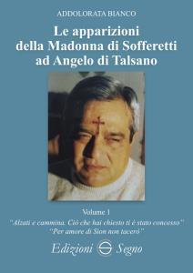Copertina di 'Le apparizioni della Madonna di Sofferetti, Vol.1'