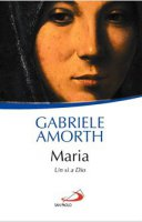 Maria, un sì a Dio - Gabriele Amorth