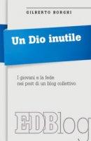Un Dio inutile - Gilberto Borghi