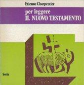 Per leggere il Nuovo Testamento - Charpentier Etienne