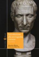 Introduzione alla storiografia romana - Manca Massimo, Rohr Vio Francesca