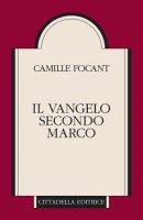 Il Vangelo secondo Marco - Focant Camille