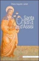 Santa Chiara d'Assisi - Chiara A. Lainati