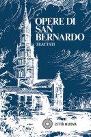 Opere - Bernardo di Chiaravalle (san)